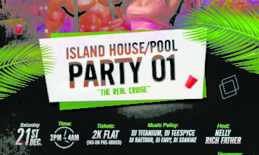 THE ISLAND HOUSE/POOL PARTY is about to rave the City Of Lagos